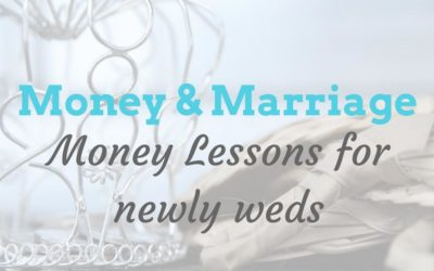 Money & Marriage : Money lessons for newly weds