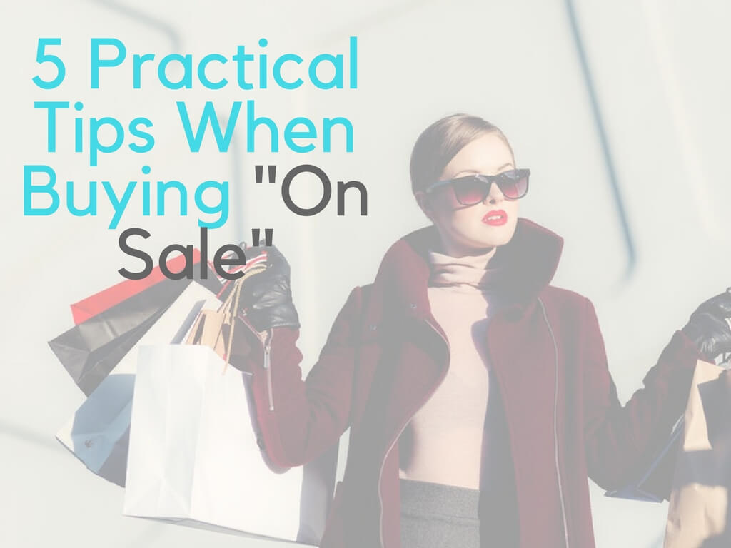 5 Practical Tips When Buying _On Sale_