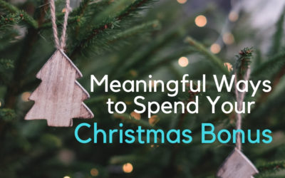Meaningful Ways to spend your Christmas Bonus